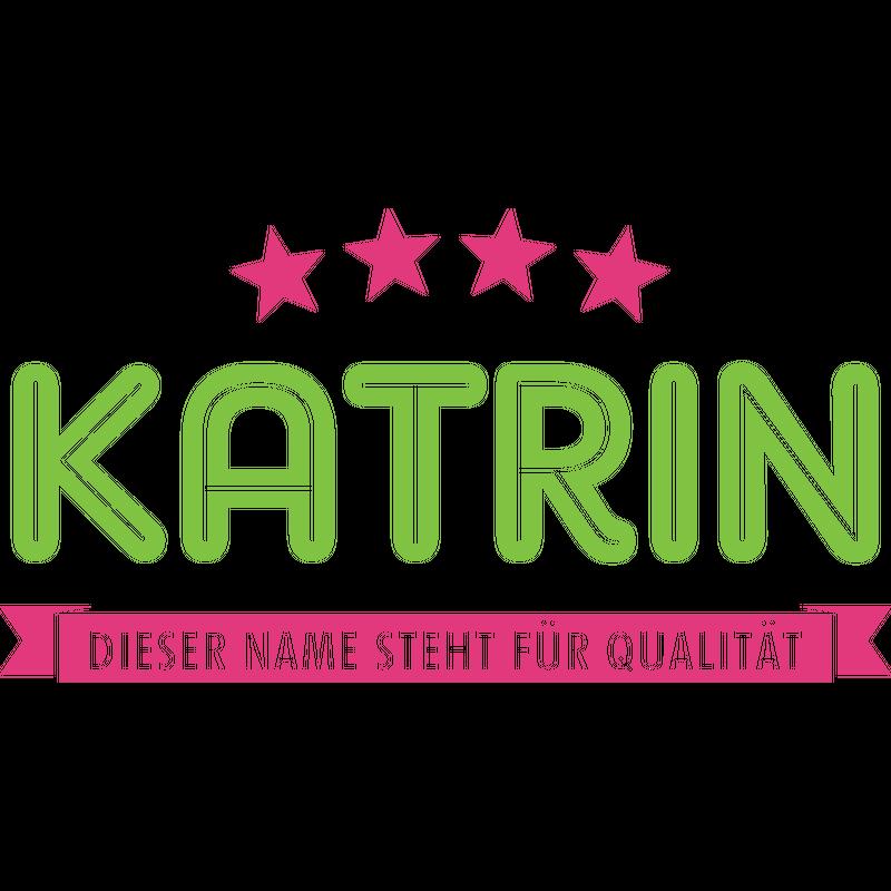 Katrin steht für Qualität