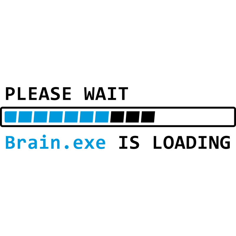 Please Wait Brain.exe is ...