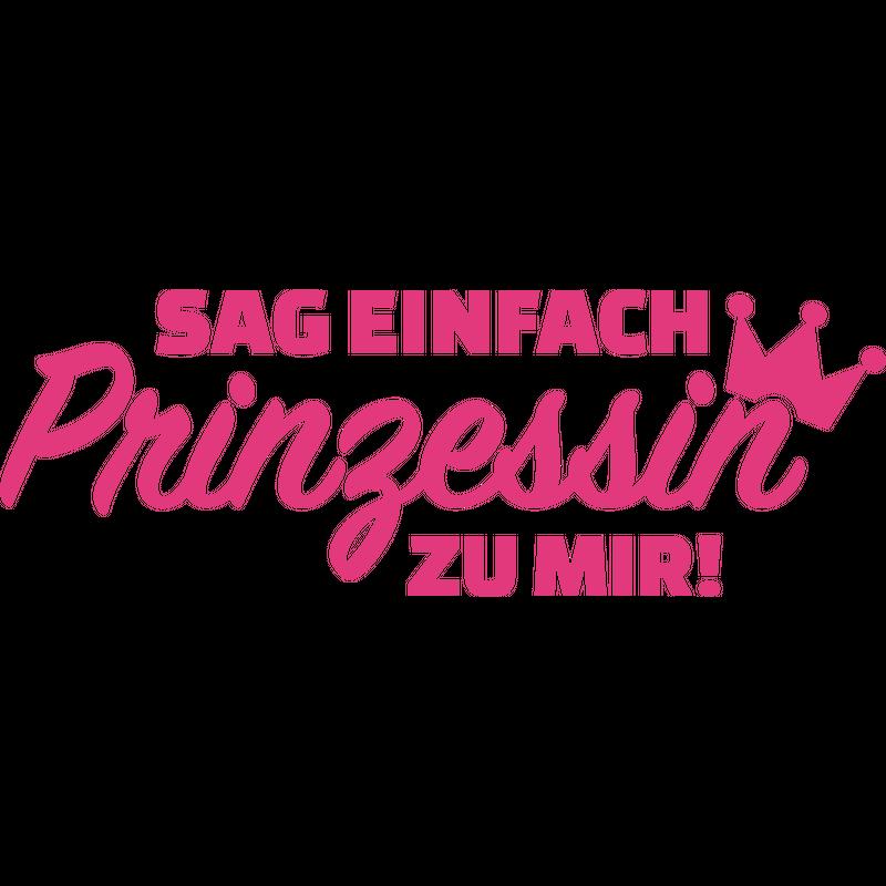 Sag Prinzessin zu Mir